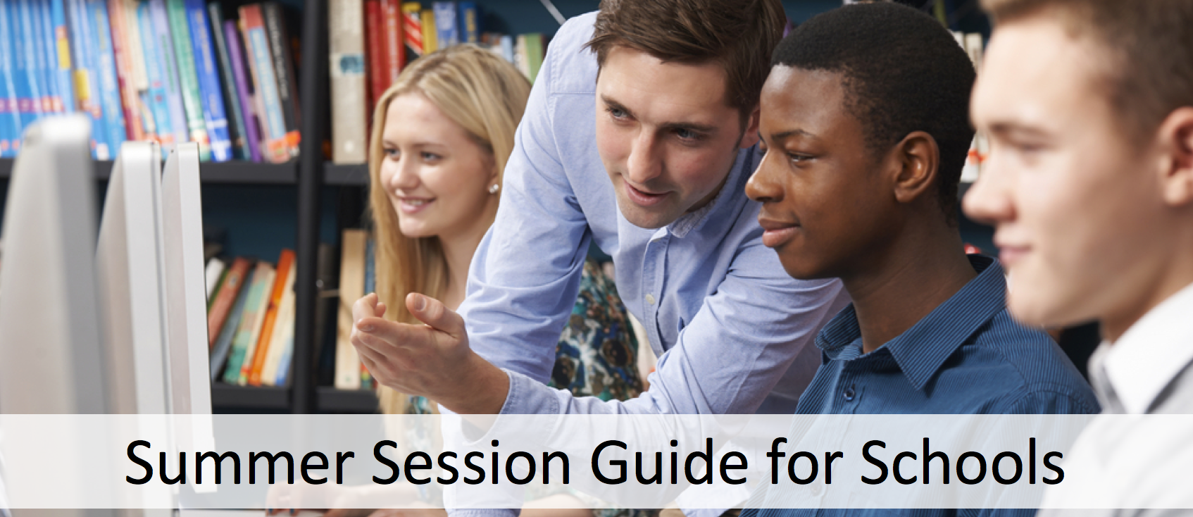 Summer Session Guide for Schools Banner