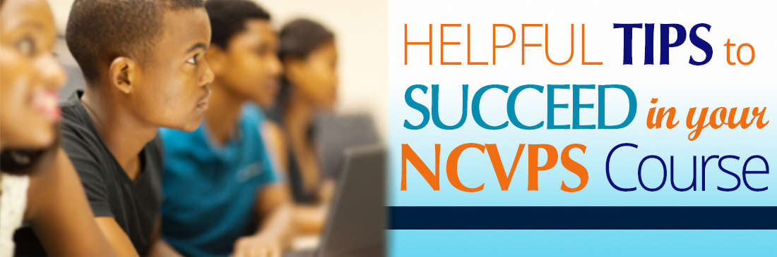 students with the title helpful tips to help you succeed in your NCVPS course